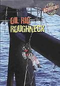 Oil Rig Roughneck