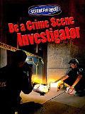 Be a Crime Scene Investigator