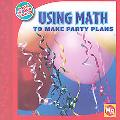 Using Math to Make Party Plans