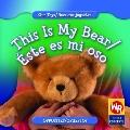 This Is My Bear/Este Es Mi Oso