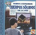 Vamos A Explorar Cuerpos Solidos en la Red = Exploring Solid Figures on the Web