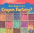 What Happens at a Crayon Factory?