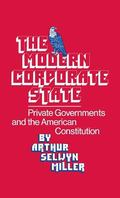 Modern Corporate State Private Governments and the American Constitution