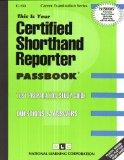 Certified Shorthand Reporter(Passbooks) (Career Examination, C-133)