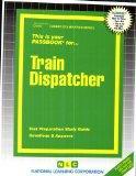 Train Dispatcher(Passbooks) (Career Exam Ser C-815)
