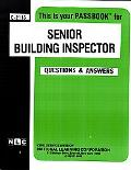 Senior Building Inspector: Test Preparation Study Guide, Questions and Answers