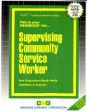 Supervising Community Service Worker(Passbooks) (Career Examination Series ; C-2677)