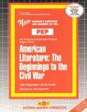 AMERICAN LITERATURE: THE BEGINNINGS TO THE CIVIL WAR (Excelsior/Regents College Examination ...