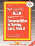 COMMONALITIES IN NURSING CARE, AREA A (NURSING CONCEPTS 1) (Excelsior/Regents College Examin...