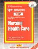 NURSING HEALTH CARE (NURSING CONCEPTS 3) (Excelsior/Regents College Examination Series) (Pas...