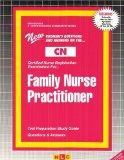 FAMILY NURSE PRACTITIONER (Certified Nurse Examination Series) (Passbooks) (CERTIFIED NURSE ...