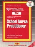 SCHOOL NURSE PRACTITIONER (Certified Nurse Examination Series) (Passbooks) (CERTIFIED NURSE ...