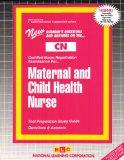 MATERNAL AND CHILD HEALTH NURSE (Certified Nurse Examination Series) (Passbooks) (CERTIFIED ...
