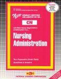 NURSING ADMINISTRATION (Certified Nurse Examination Series) (Passbooks) (CERTIFIED NURSE EXA...