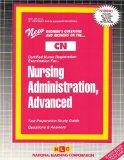NURSING ADMINISTRATION, ADVANCED (Certified Nurse Examination Series) (Passbooks) (CERTIFIED...