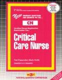 CRITICAL CARE NURSE (Certified Nurse Examination Series) (Passbooks) (CERTIFIED NURSE EXAMIN...