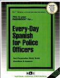 EVERY-DAY SPANISH FOR POLICE OFFICERS (General Aptitude and Abilities Series) (Passbooks) (C...