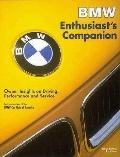 Bmw Enthusiast's Companion Owner Insights on Driving, Performance and Service