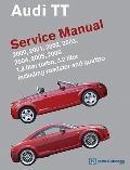 Audi TT Service Manual: 2000, 2001, 2002, 2003, 2004, 2005, 2006