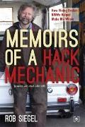 Memoirs of a Hack Mechanic : How Fixing Broken BMWs Helped Make Me Whole