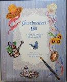 Grandmother's Gift: A Memory Book for My Grandchild