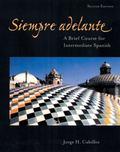 Siempre Adelante A Brief Course for Intermediate Spanish