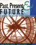Past, Present, and Future A Reading-Writing Course
