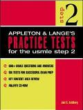 Appleton and Lange's Practice Tests for the USMLE Step 2