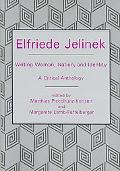 Elfriede Jelinek Writing Woman, Nation, and Identity  a Critical Anthology