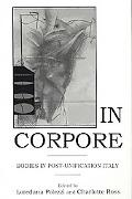 In Corpore Bodies in Post-Unification Italy Edited By