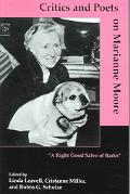 Critics And Poets on Marianne Moore A Right Good Salvo of Barks
