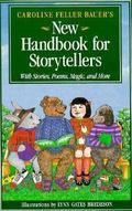 Caroline Feller Bauer's New Handbook for Storytellers With Stories, Poems, Magic, and More