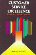 Customer Service Excellence: A Concise Guide for Librarians