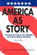 America As Story Historical Fiction for Middle and Secondary Schools