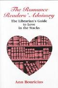 Romance Reader's Advisory The Librarian's Guide to Love in the Stacks