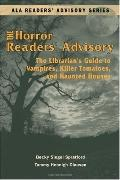Horror Readers' Advisory The Librarian's Guide to Vampires, Killer Tomatoes, and Haunted Houses