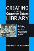 Creating the Customer-Driven Library Building on the Bookstore Model