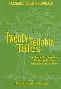 Twenty Tellable Tales Audience Participation Folktales for the Beginning Storyteller