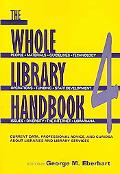 Whole Library Handbook 4 Current Data, Professional Advice, And Curiosa About Libraires And ...