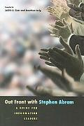 Out Front With Stephen Abram A Guide for Information Leaders