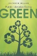 Public Libraries Going Green (Ala Public Library Handbook Series)