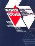 Wired for the Future Developing Your Library Technology Plan