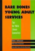 Bare Bones Young Adult Services Tips for Public Library Generalists