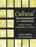 Cultural Programming For Libraries Linking Libraries, Communities, And Culture