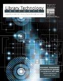 Librarians' Assessments of Automation Systems: Survey Results, 2007 2010 (Library Technology...