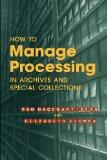 How to Manage Processing of Archives and Special Collections: An Introduction