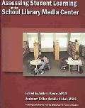 Assessing Student Learning in the School Library Media Center