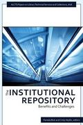 Institutional Repository : Benefits and Challenges