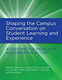 Shaping the Campus Conversation on Student Learning and Experience: Activating the Results o...