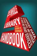 Whole Library Handbook 5 : Current Data, Professional Advice, and Curiosa about Libraries an...